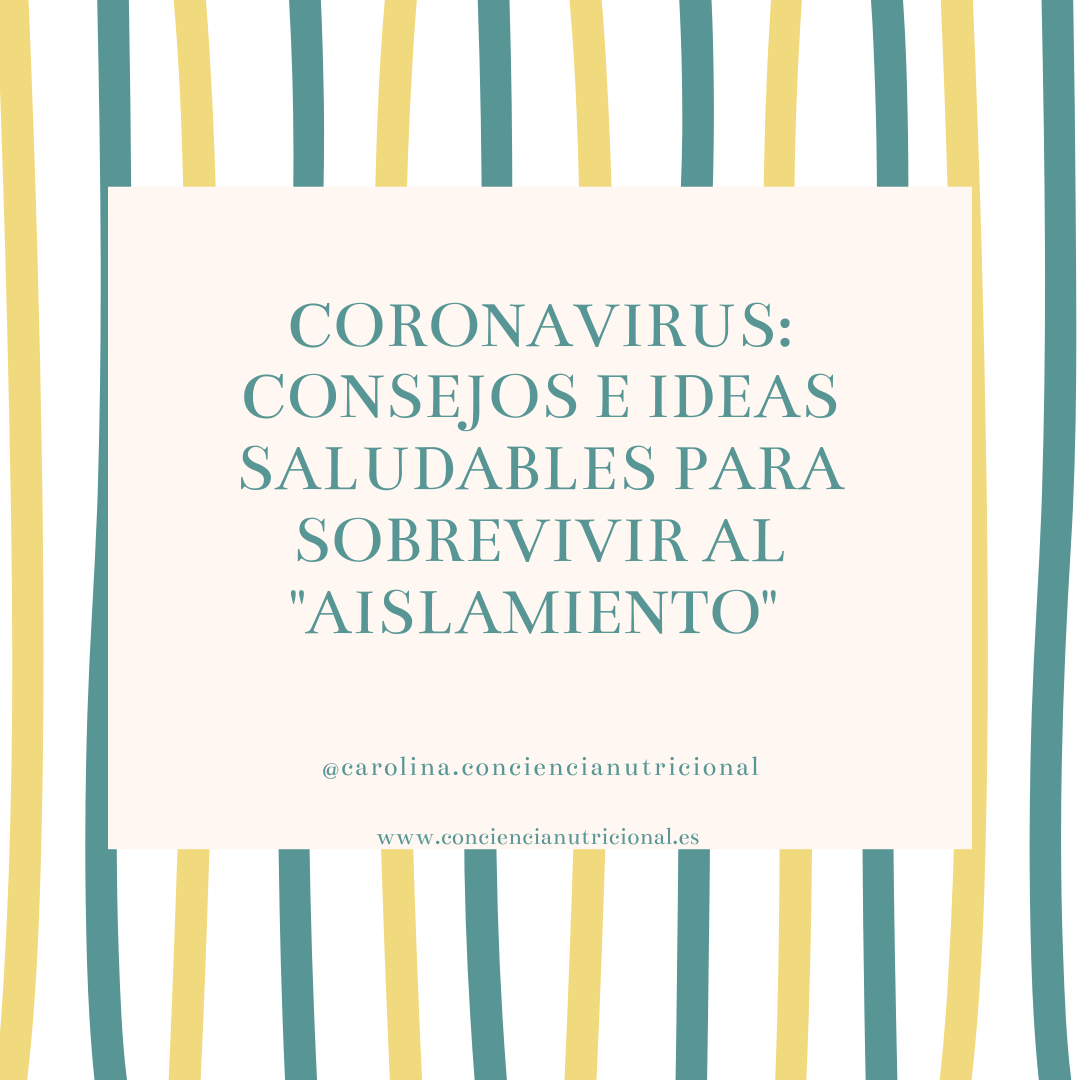 CORONAVIRUS: CONSEJOS E IDEAS SALUDABLES